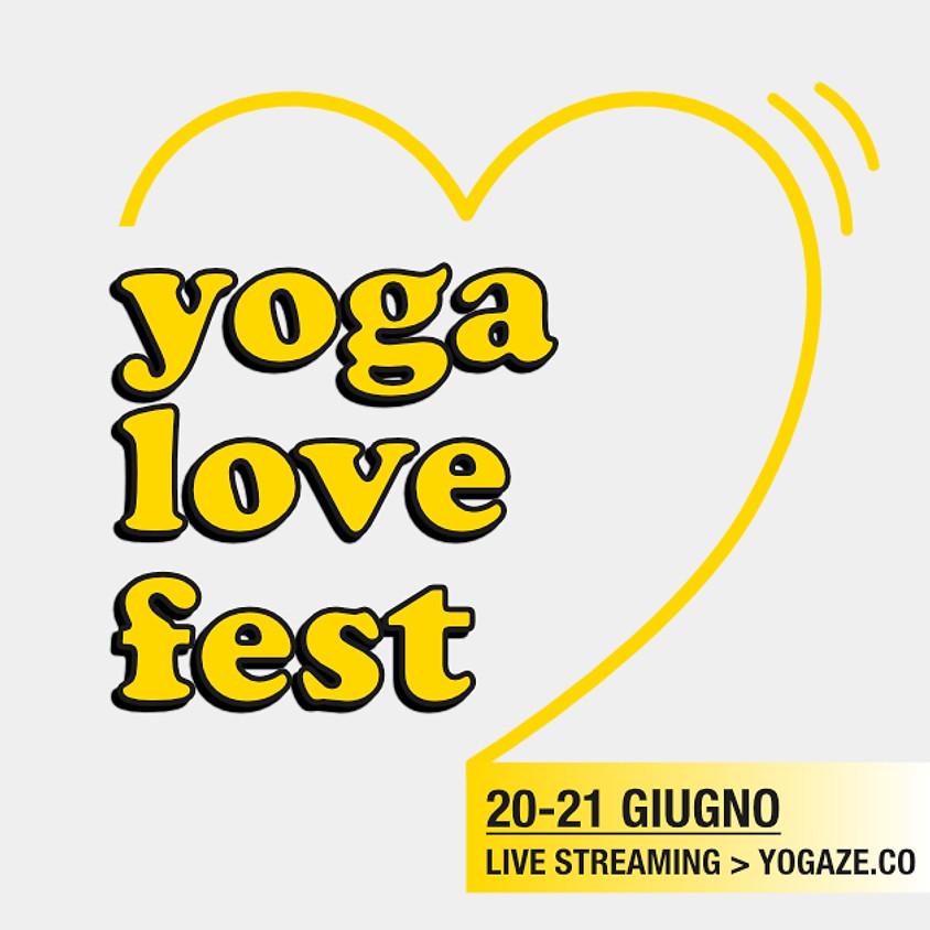 Yoga Love Fest - 20/21 Giugno 2021