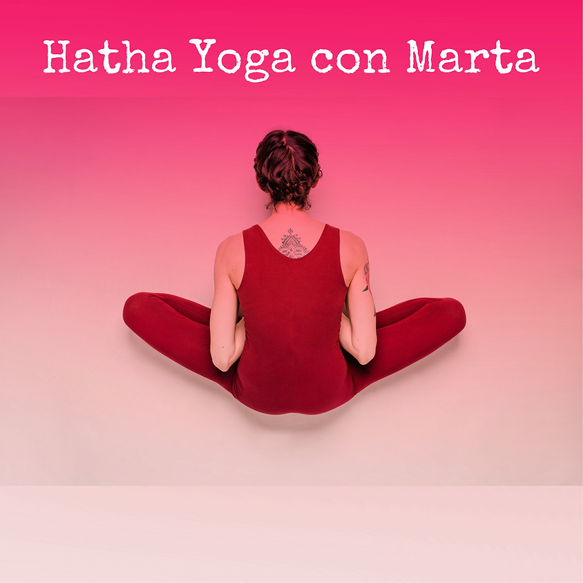 Pratica Hatha Yoga con Marta | Per Tutti i Livelli