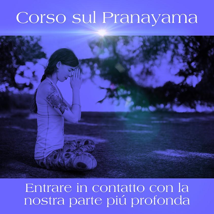 """8a Sessione Corso sul Pranayama: """"Entrare in contatto con la nostra parte più profonda"""""""