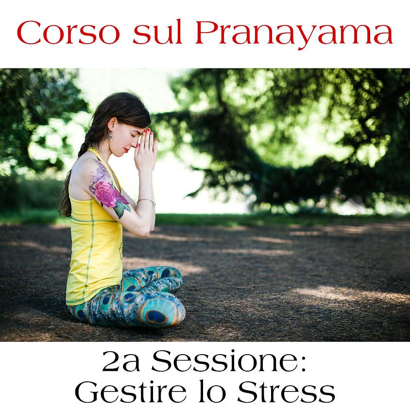 """2a Sessione Corso sul Pranayama: """"Gestire lo Stress"""""""