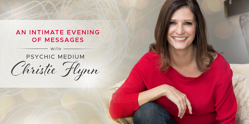 An Evening of Spirit Messages with Christie Flynn