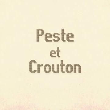Peste et Croûton