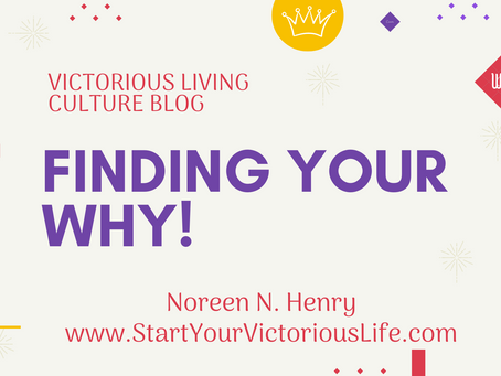 "Today's blog is titled: ""Finding Your Why"""