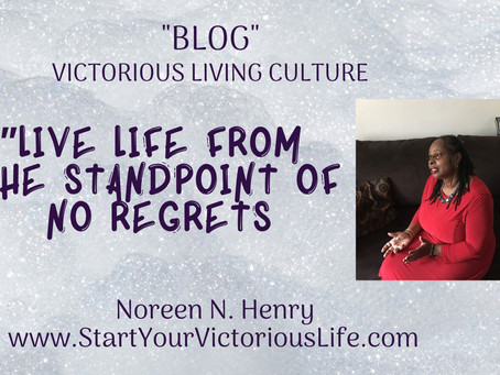 Live Life From The Standpoint Of No Regrets!
