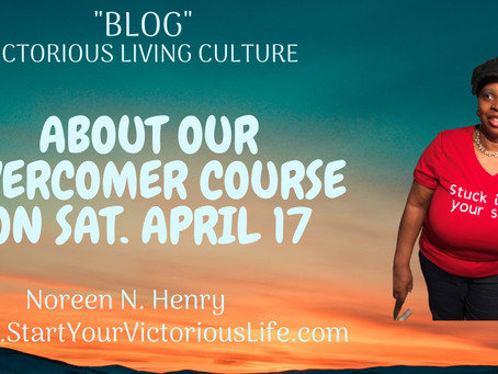 About Our Overcomer Course on Sat. April 17
