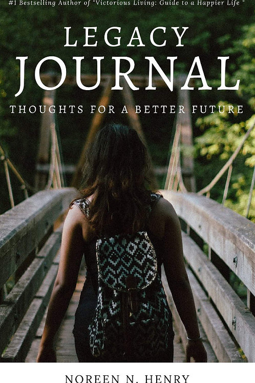 Legacy Journal: Thoughts For A Better Future