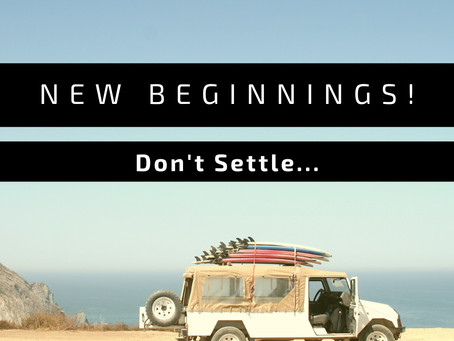 New Beginnings: Don't Settle