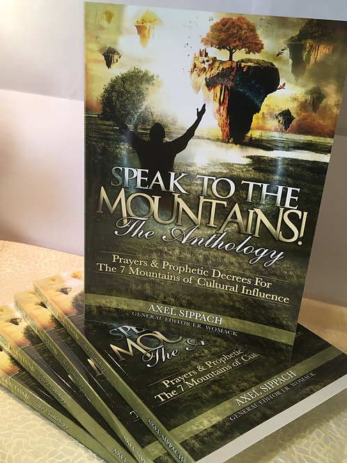 Speak to the Mountains!  The Anthology