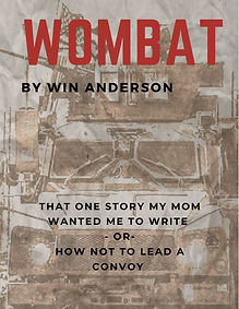 Wombat: That One Story My Mom Wanted Me To Write - or - How Not To Lead A Convoy