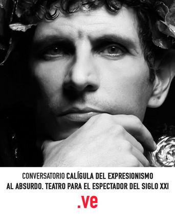 """Conversatorio """"CALÍGULA DEL EXISTENCIALISMO AL ABSURDO"""