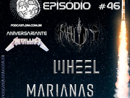Podcast Lançamentos do Metal#46 - Marianas Rest / Wheel / Malist