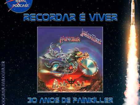 Podcast LDM - Recordar é Viver - 30 anos de PAINKILLER