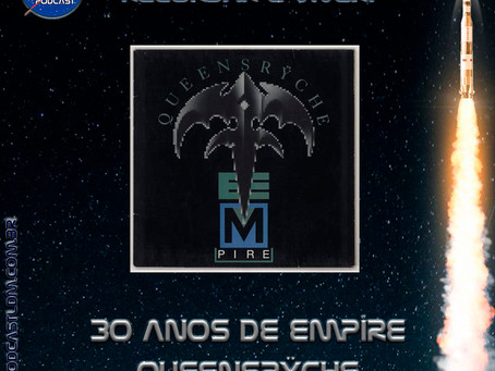 Podcast LDM - Recordar é Viver - 30 anos de EMPIRE