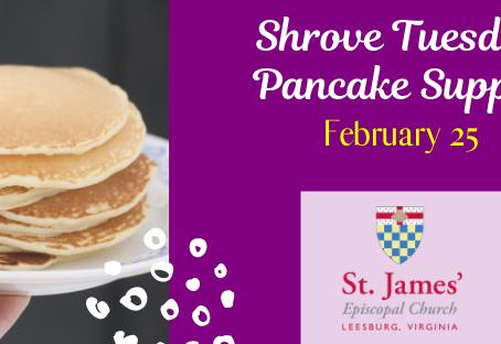Shrove Tuesday Pancake Supper: Tuesday, Feb. 25
