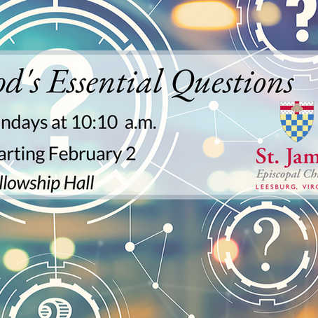 "Adult Series Starting Feb. 2: ""God's Essential Questions"""