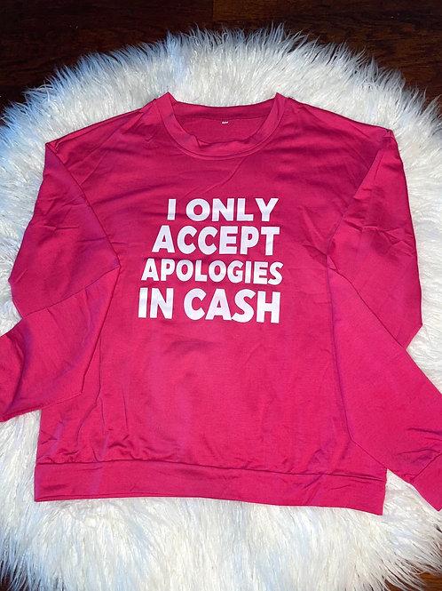 Apologies In Cash Sweatshirt
