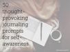 30 thought-provoking journaling prompts for self-awareness