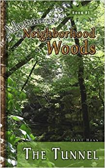 """Book Cover for """"Adventures in the Neighborhood Woods: The Tunnel"""""""