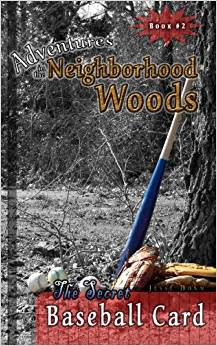 """Book cover for """"Adventures in the Neighborhood Woods: The Secret Baseball Card"""""""
