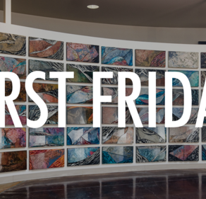 FREE First Friday Art Museum Entrance - Bakersfield, CA