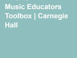 Free Carnegie Hall Music Educators Toolbox