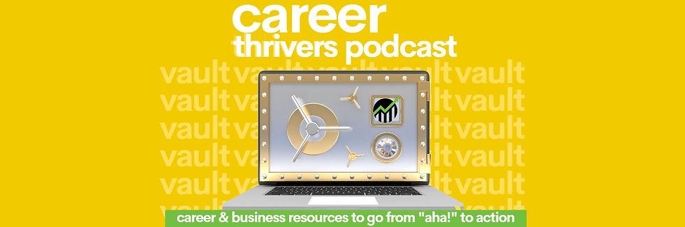 career thrivers podcast vault.JPG