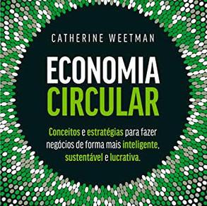 A Economia Circular: Conceitos e estratégias