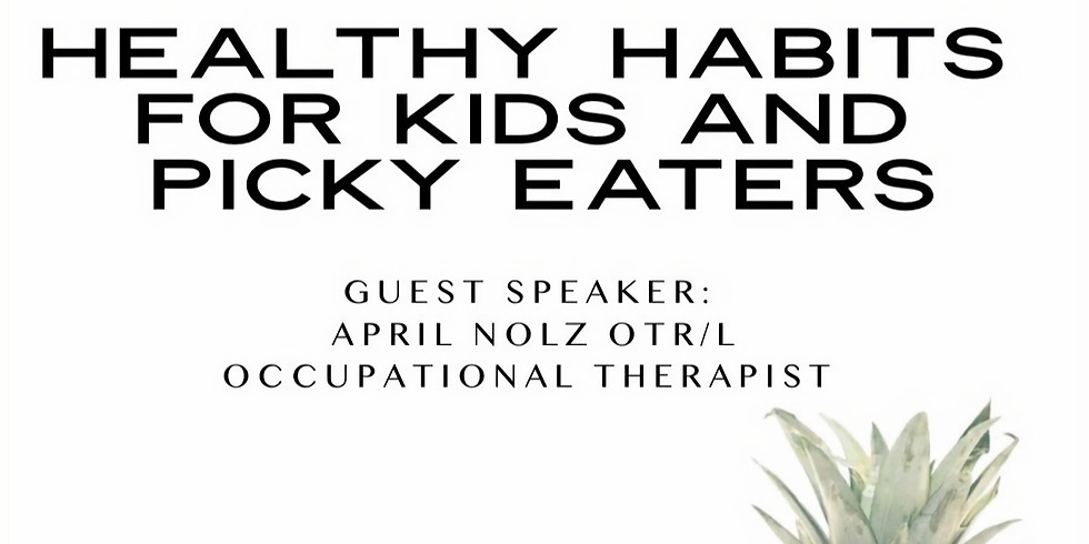 Healthy Habits For Kids and Picky Eaters