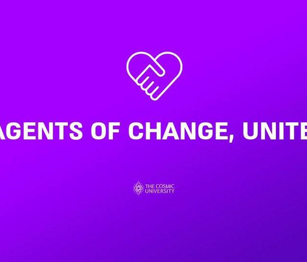 Agents of Change, Unite!