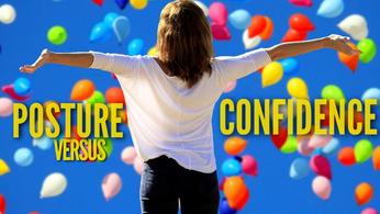 Can Posture Kill Confidence?