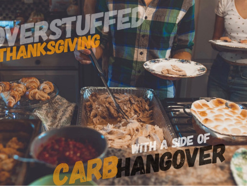 No Thanks for Being Overstuffed with a Carb Hangover!