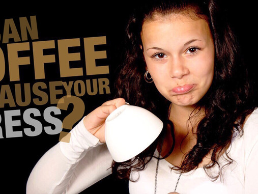 Can You Blame Coffee for All the Stress You Carry?