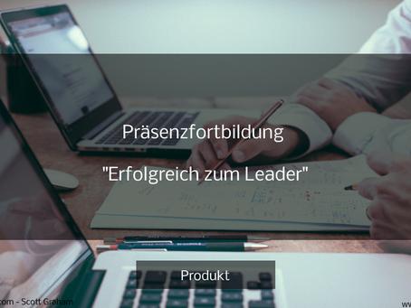 """Präsenzfortbildung ,,Erfolgreich zum Leader"""""""