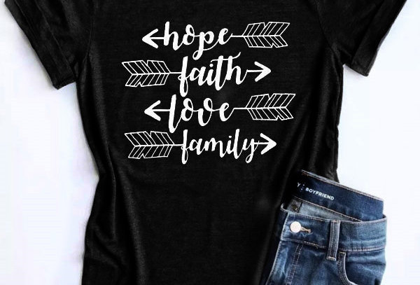 T Shirt Hope Faith Love Family