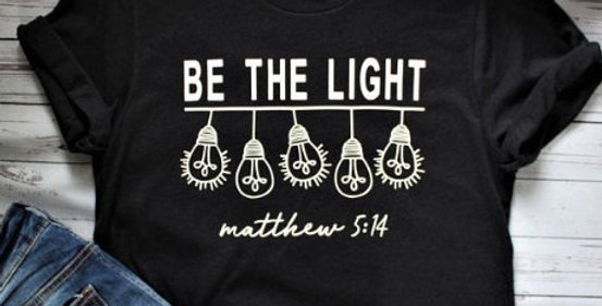 T Shirt Be the Light