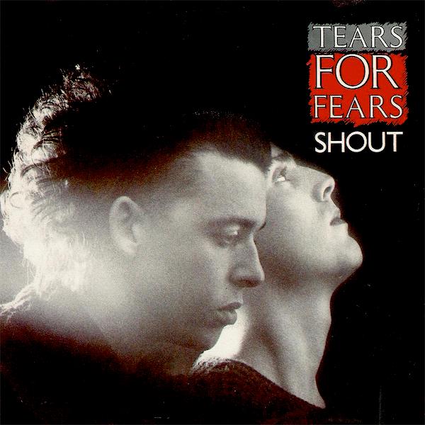 Shout (Tears for Fears)