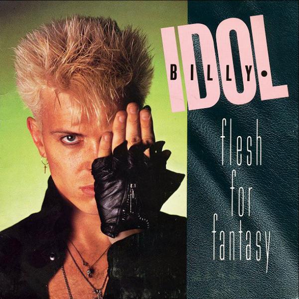 Flesh for Fantasy (Billy Idol)