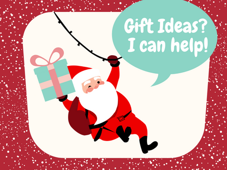 Gift Ideas? I can help!