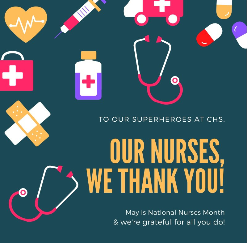 May is National Nurses Month! This month, and always, we are proud of your work and proud to support you as you care for our patients!