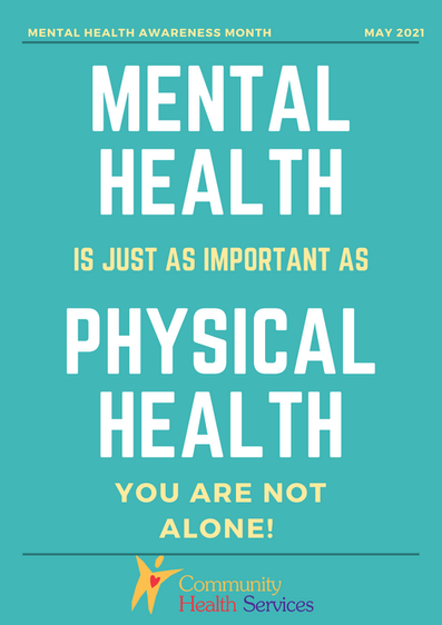 MAY 2021 MENTAL HEALTH AWARENESS MONTH! YOU ARE NOT ALONE!