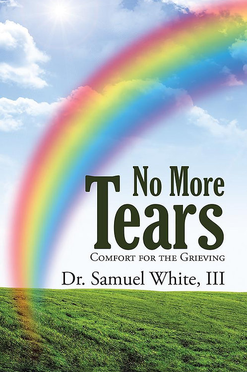No More Tears: Comfort for the Grieving