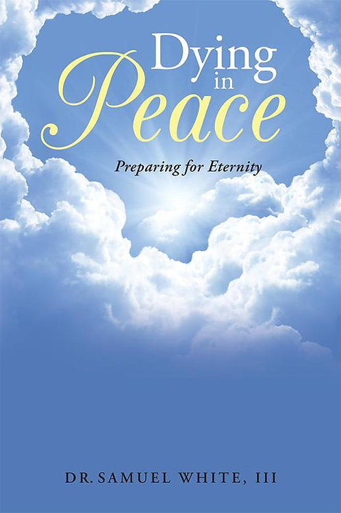 Dying in Peace: Preparing for Eternity