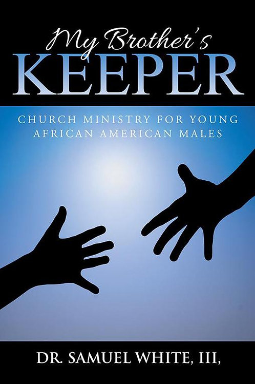My Brother's Keeper: Church Ministry for Young African American Males