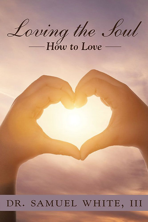 Loving the Soul: How to Love