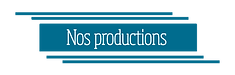 Nos-productions.png
