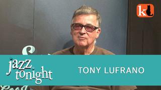JAZZ TONIGHT FEATURING TONY LUFRANO