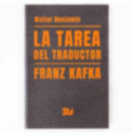 Walter Benjamin. La tarea del traductor Franz Kafka. Buchwald Editorial