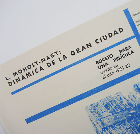 Dinámica de la gran ciudad. Moholy-Nagy. Buchwald Editorial. Bauhaus