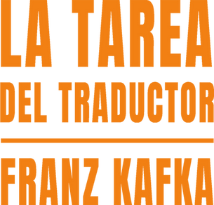 Walter Benjamin la tarea del traductor franz kafka buchwald editorial