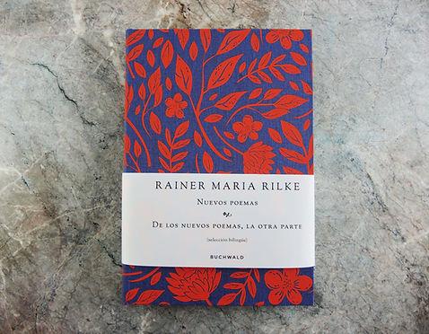 Nuevos poemas. De los nuevos poeas, la otra parte. Rainer Maria Rilke. Buchwald Editorial